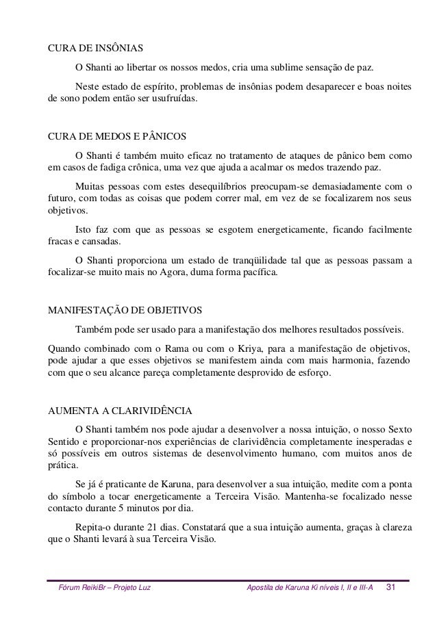 Fórum ReikiBr – Projeto Luz Apostila de Karuna Ki níveis I, II e III-A 31 CURA DE INSÔNIAS O Shanti ao libertar os nossos ...