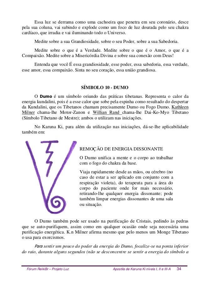 Fórum ReikiBr – Projeto Luz Apostila de Karuna Ki níveis I, II e III-A 34 Essa luz se derrama como uma cachoeira que penet...