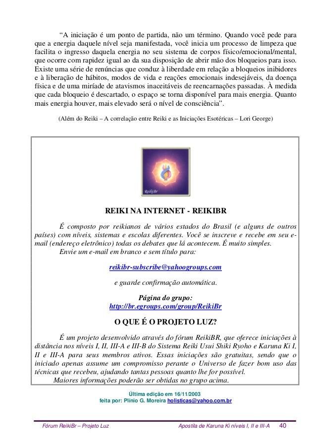 """Fórum ReikiBr – Projeto Luz Apostila de Karuna Ki níveis I, II e III-A 40 """"A iniciação é um ponto de partida, não um térmi..."""