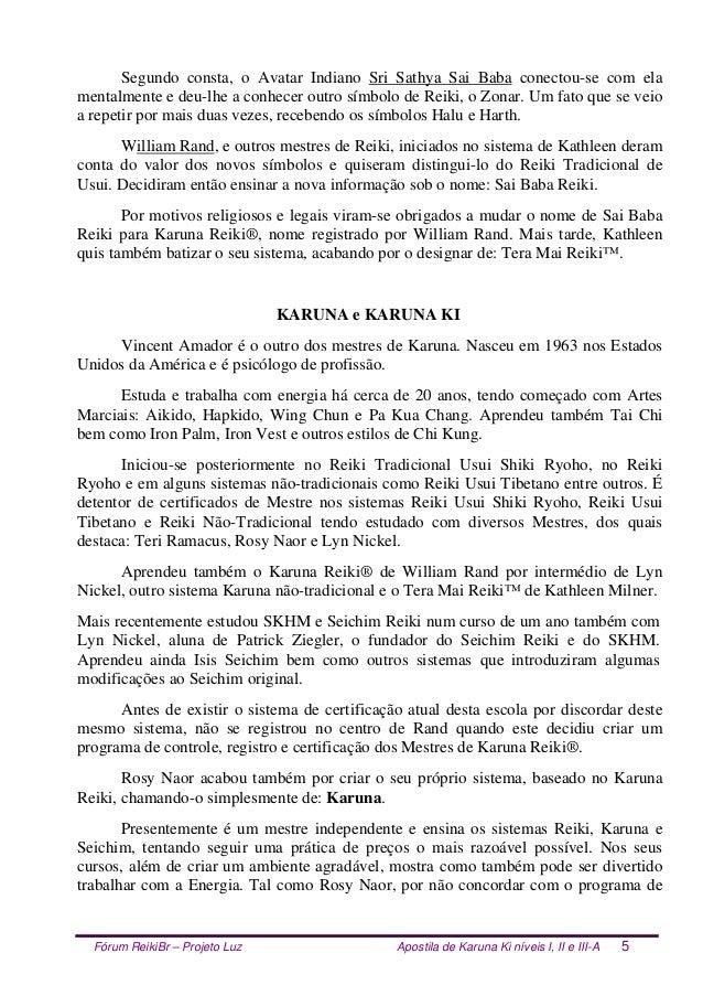 Fórum ReikiBr – Projeto Luz Apostila de Karuna Ki níveis I, II e III-A 5 Segundo consta, o Avatar Indiano Sri Sathya Sai B...