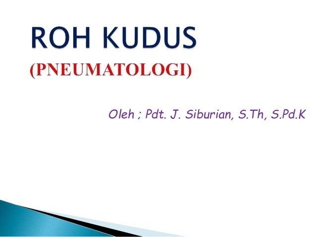 Oleh ; Pdt. J. Siburian, S.Th, S.Pd.K