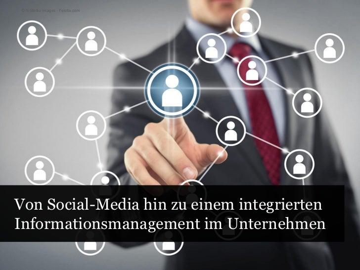 © N-Media-Images - Fotolia.comVon Social-Media hin zu einem integriertenInformationsmanagement im Unternehmen