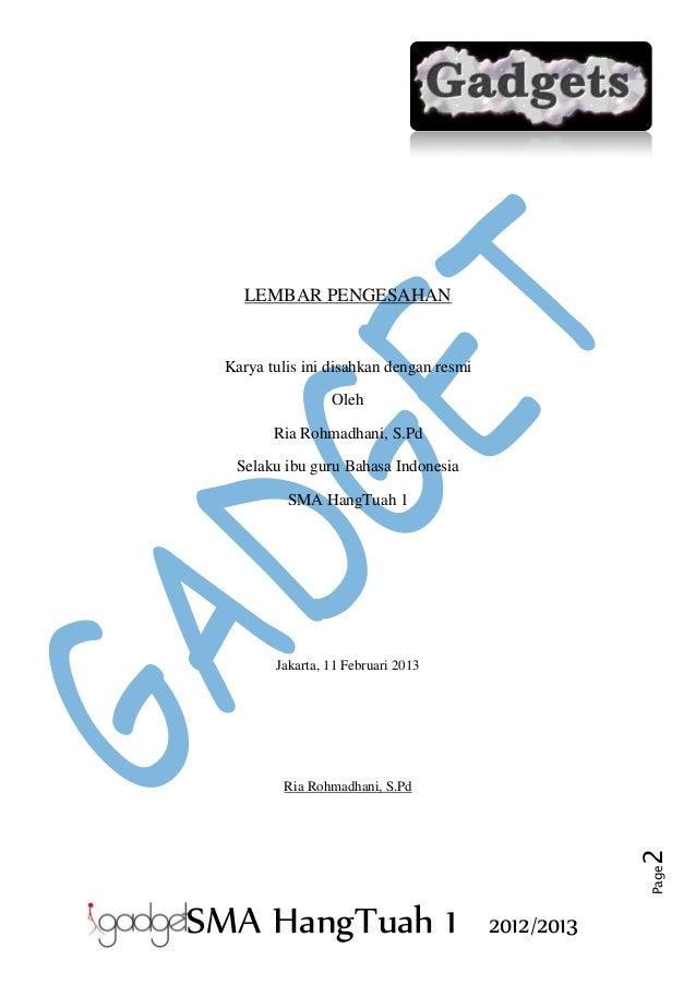 LEMBAR PENGESAHAN  Karya tulis ini disahkan dengan resmi Oleh Ria Rohmadhani, S.Pd Selaku ibu guru Bahasa Indonesia SMA Ha...