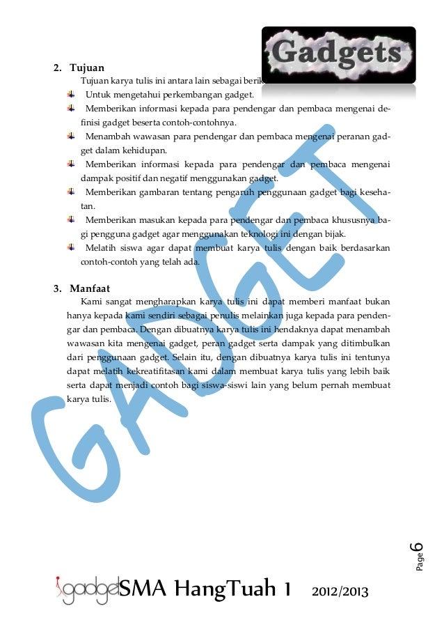 2. Tujuan Tujuan karya tulis ini antara lain sebagai berikut. Untuk mengetahui perkembangan gadget. Memberikan informasi k...