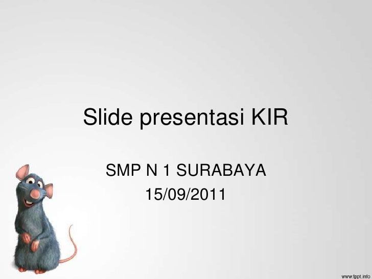 Slide presentasi KIR<br />SMP N 1 SURABAYA<br />15/09/2011<br />