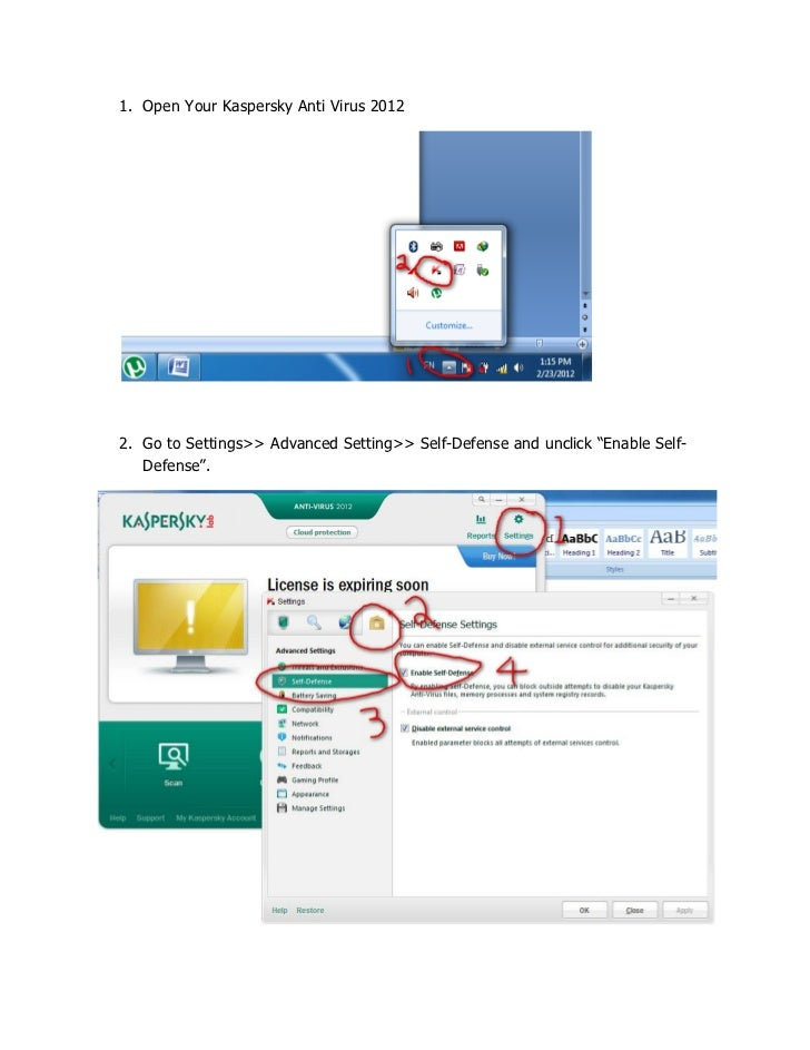 """1. Open Your Kaspersky Anti Virus 20122. Go to Settings>> Advanced Setting>> Self-Defense and unclick """"Enable Self-   Defe..."""