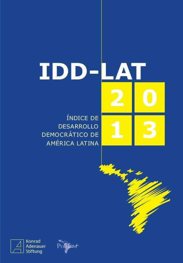 IDD-LAT 2 1 0 3 0 3 2 1 ÍndicedeDesarrolloDemocráticodeAméricaLatinaIDD-Lat2013 La Konrad-Adenauer-Stiftung (KAS) es una f...