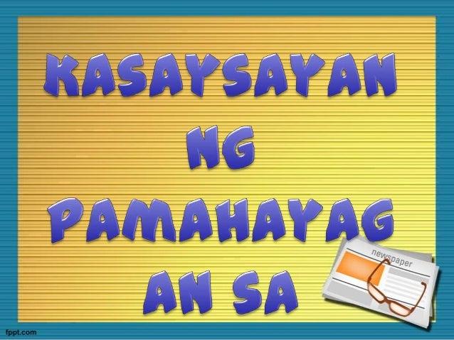 Nagsimula ang pamamahayag sa Pilipinas Natutuhan ni Pinpin ang sining ngpaglilimbag sa paglalathala ni Tomas Pinpin, isang...