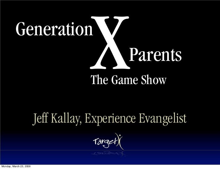 X           Generation                                               Parents                                      The Game...