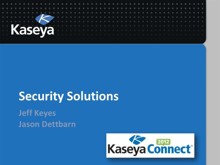 Security SolutionsJeff KeyesJason Dettbarn