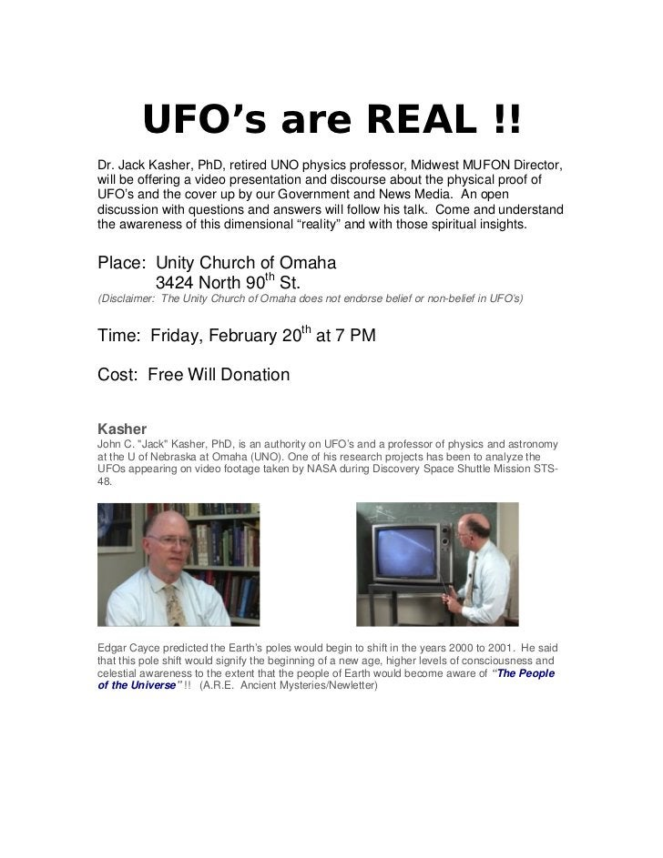 UFO's are REAL !!Dr. Jack Kasher, PhD, retired UNO physics professor, Midwest MUFON Director,will be offering a video pres...