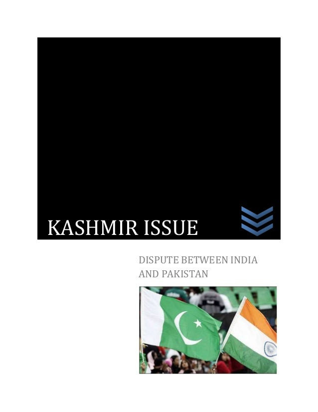 DISPUTE BETWEEN INDIA AND PAKISTAN KASHMIR ISSUE