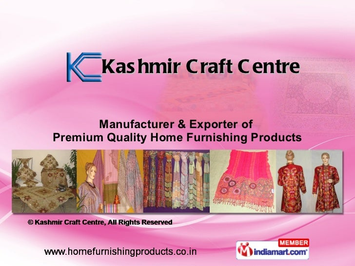 Kashmir Craft Centre Manufacturer & Exporter of  Premium Quality Home Furnishing Products