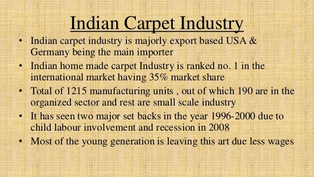 the indian carpet industry Looking out for the best carpet/rugs suppliers in india did not have any luck finding a quality supplier of carpets marwar carpets/rugs have an outstanding collection of carpets and rugs to woo you.