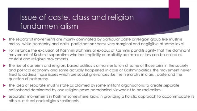 Conclusion  For certain extent separatism in Kashmir has solved some issues, regarding community and ethnic values. There...
