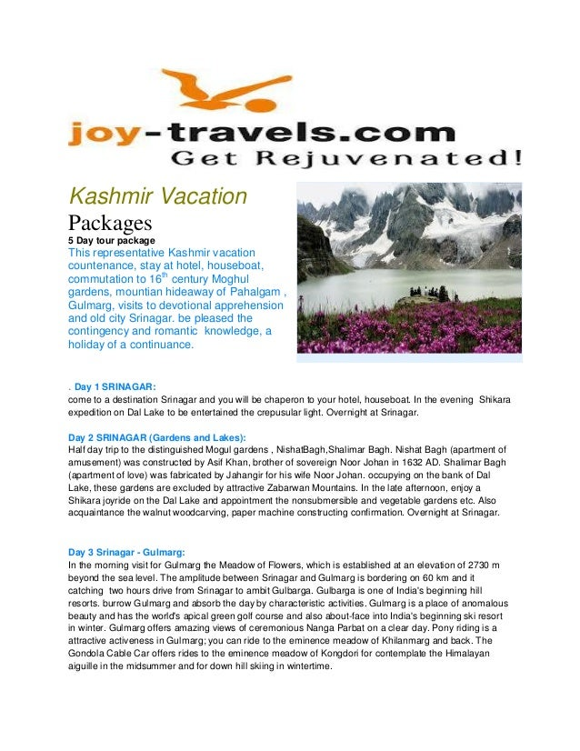 Kashmir Vacation Packages 5 Day tour package This representative Kashmir vacation countenance, stay at hotel, houseboat, c...