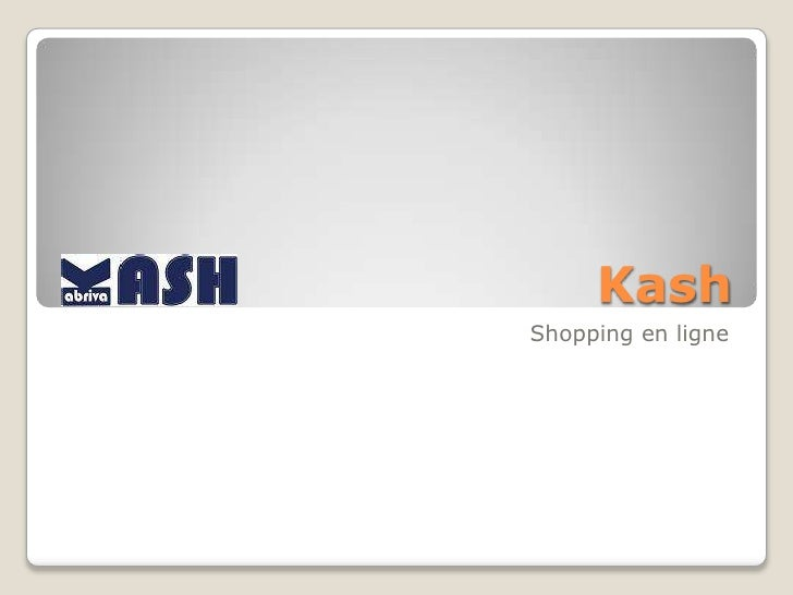 Kash<br /> Shopping en ligne<br />