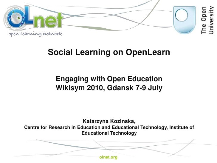 olnet.org<br />Social Learning on OpenLearn<br />Engaging with Open Education<br />Wikisym 2010, Gdansk 7-9 July<br />Kata...