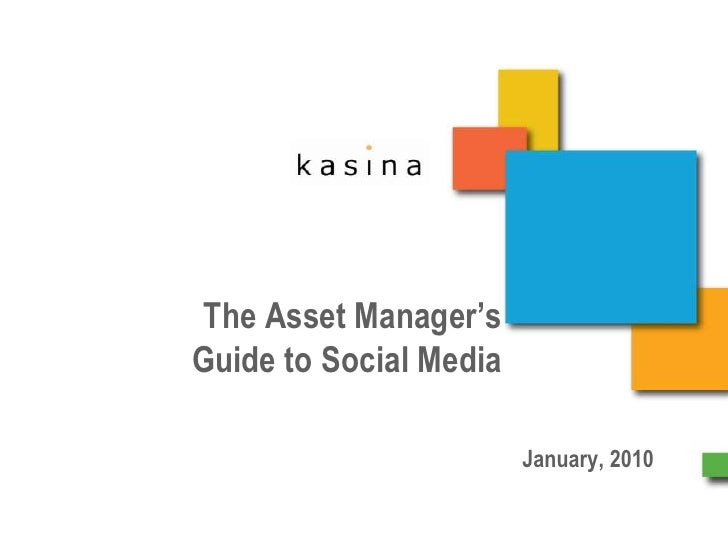 The Asset Manager's Guide to Social Media <br />January, 2010<br />