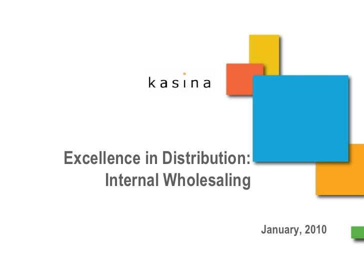 Excellence in Distribution:  Internal Wholesaling<br />January, 2010<br />