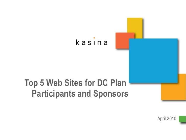 Top 5 Web Sites for DC Plan  Participants and Sponsors April 2010