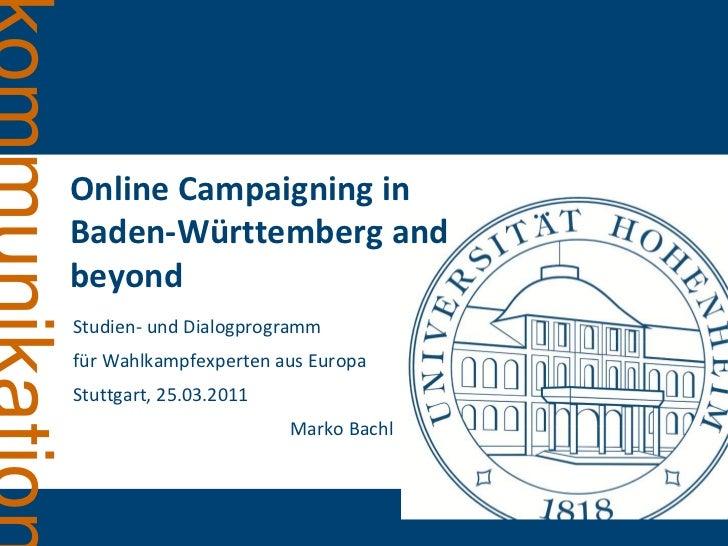 Online Campaigning inBaden-Württemberg andbeyondStudien- und Dialogprogrammfür Wahlkampfexperten aus EuropaStuttgart, 25.0...