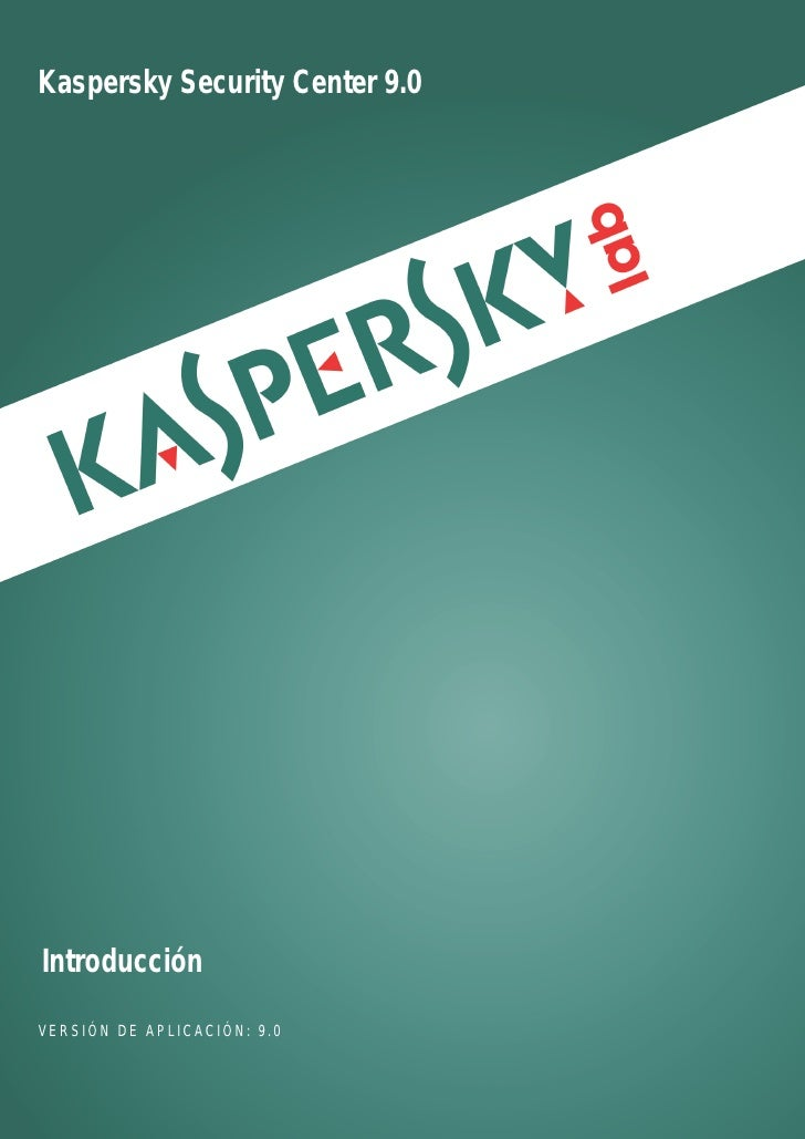 Kaspersky Security Center 9.0IntroducciónVERSIÓN DE APLICACIÓN: 9.0