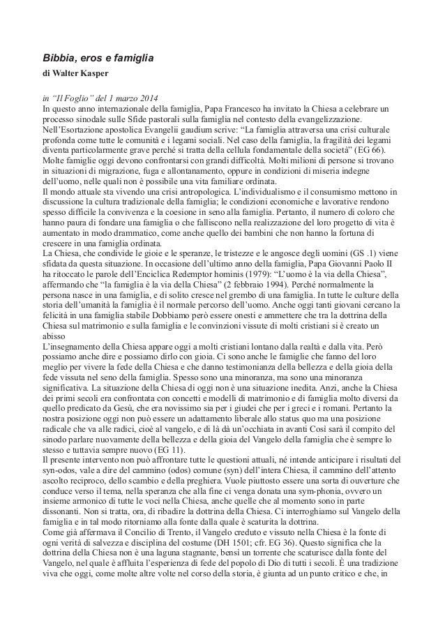 """Bibbia, eros e famiglia di Walter Kasper in """"Il Foglio"""" del 1 marzo 2014 In questo anno internazionale della famiglia, Pap..."""