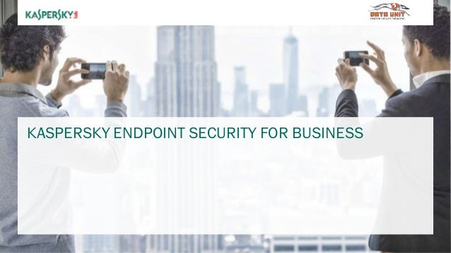 Kaspersky Endpoint Security Business Presentation