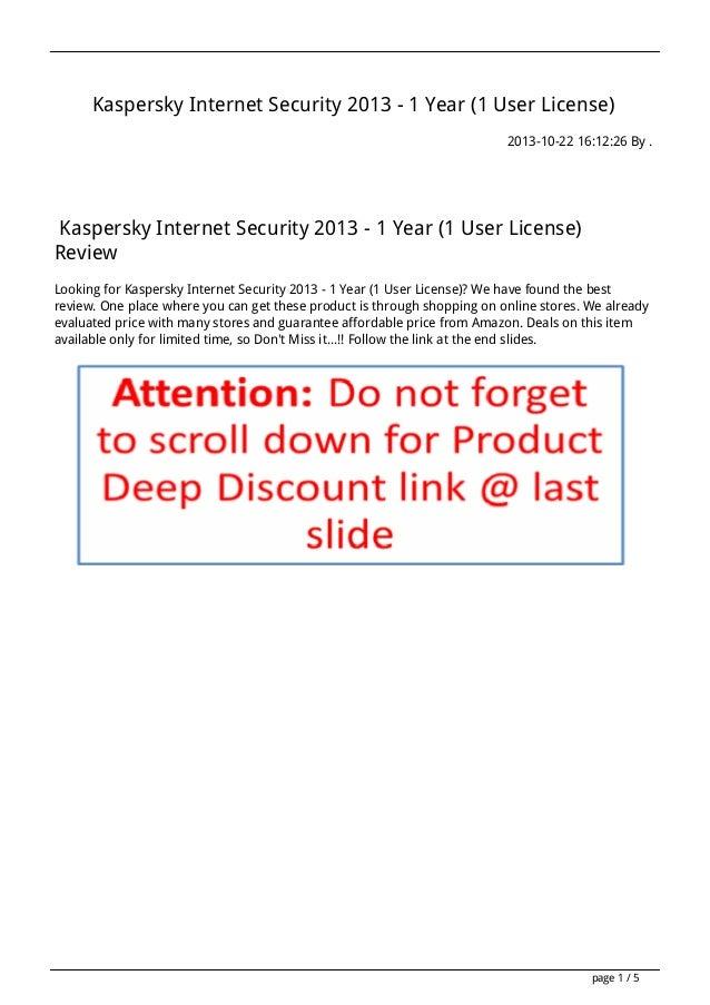 Kaspersky Internet Security 2013 - 1 Year (1 User License) 2013-10-22 16:12:26 By .  Kaspersky Internet Security 2013 - 1 ...