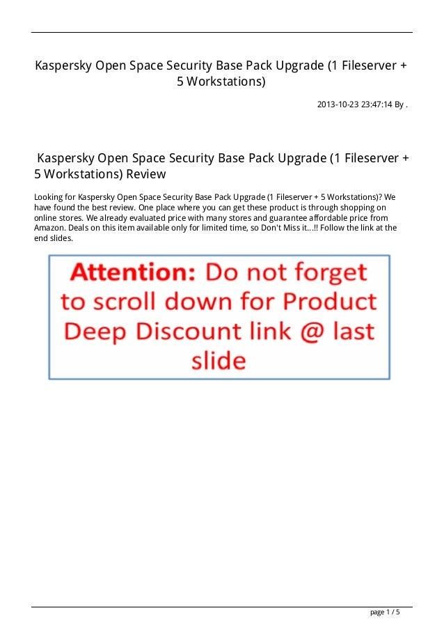 Kaspersky Open Space Security Base Pack Upgrade (1 Fileserver + 5 Workstations) 2013-10-23 23:47:14 By .  Kaspersky Open S...