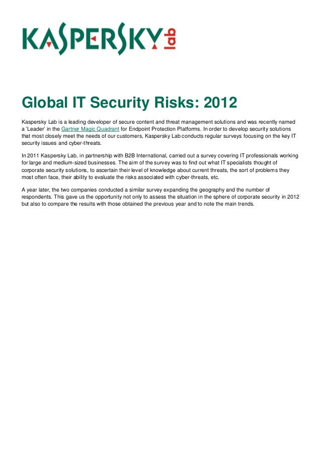 Global IT Security Risks: 2012Kaspersky Lab is a leading developer of secure content and threat management solutions and w...