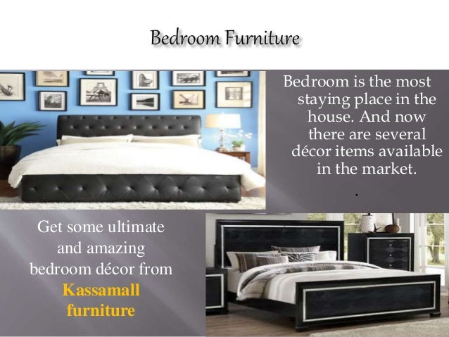 Get Some Ultimate And Amazing Bedroom Décor From Kassamall Furniture; 2.