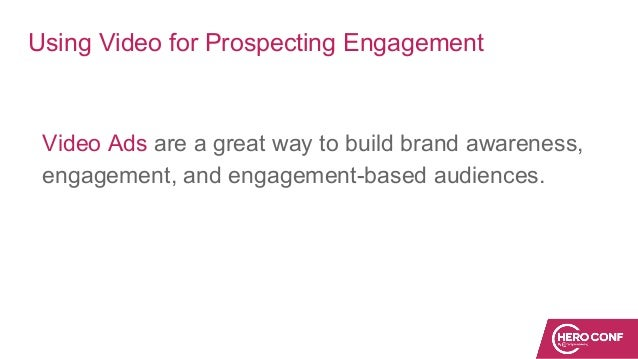 Using Video for Prospecting Engagement Video Ads are a great way to build brand awareness, engagement, and engagement-base...
