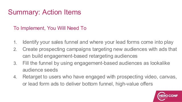 Summary: Action Items To Implement, You Will Need To 1. Identify your sales funnel and where your lead forms come into pla...