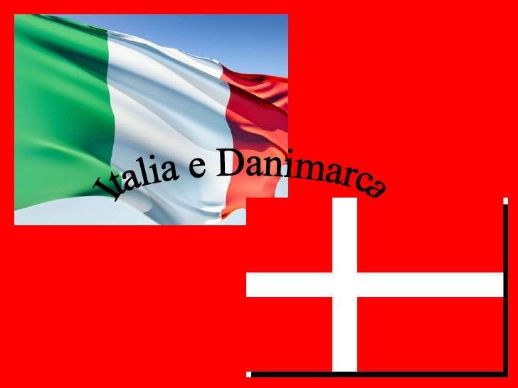 Italia e Danimarca