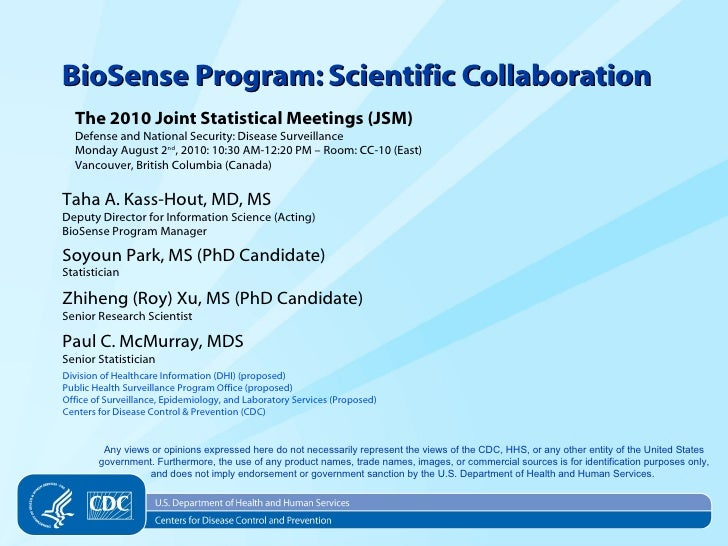 BioSense Program: Scientific Collaboration<br />The 2010 Joint Statistical Meetings (JSM)<br />Defense and National Securi...