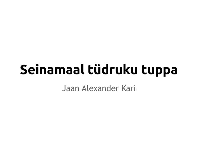 Seinamaal tüdruku tuppa      Jaan Alexander Kari