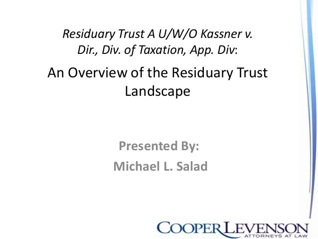 Residuary Trust A U/W/O Kassner v. Dir., Div. of Taxation, App. Div: An Overview of the Residuary Trust Landscape Presente...