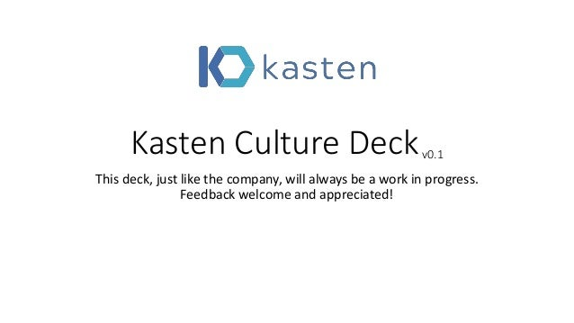 Kasten Culture Deckv0.1 This deck, just like the company, will always be a work in progress. Feedback welcome and apprecia...
