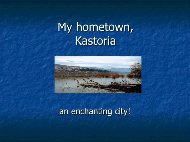 My hometown, Kastoria an enchanting city!