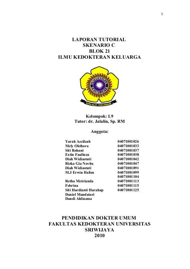 1      LAPORAN TUTORIAL          SKENARIO C            BLOK 21  ILMU KEDOKTERAN KELUARGA               Kelompok: L9       ...
