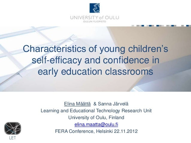 Characteristics of young children's self-efficacy and confidence in  early education classrooms              Elina Määttä ...