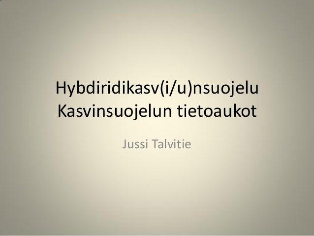 Hybridikasvinsuojelu ja kasvinsuojelun tietoaukot, Jussi Talvitie