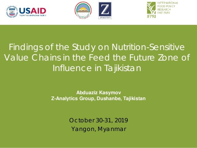 Findings of the Study on Nutrition-Sensitive Value Chains in the Feed the Future Zone of Influence in Tajikistan October 3...