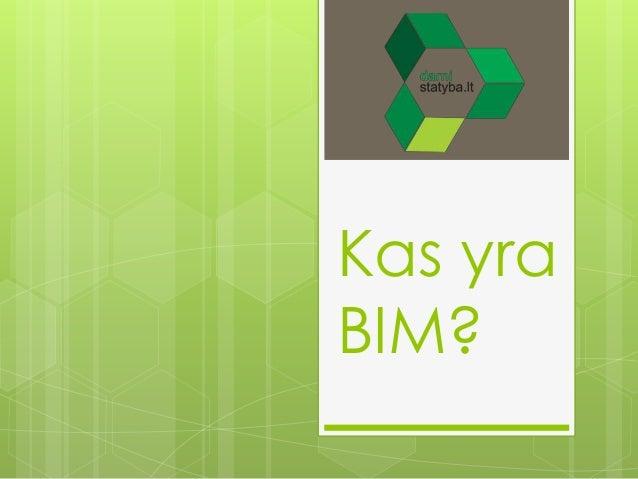 Kas yra BIM?