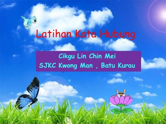 Latihan Kata Hubung     Cikgu Lin Chin MeiSJKC Kwong Man , Batu Kurau