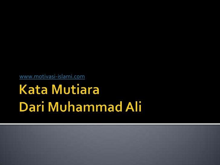 Kata Mutiara Juara Muhammad Ali