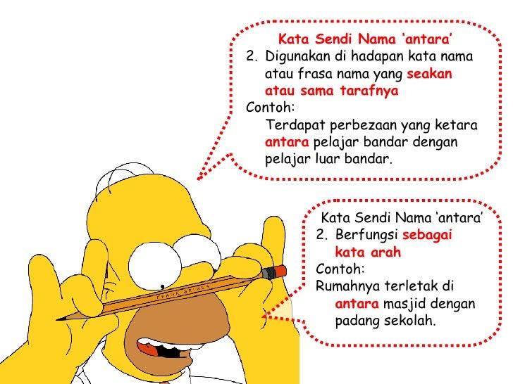 <ul><li>Kata Sendi Nama 'antara' </li></ul><ul><li>Digunakan di hadapan kata nama atau frasa nama yang  seakan atau sama t...