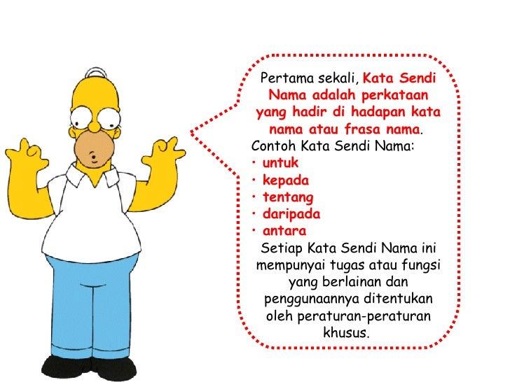 <ul><li>Pertama sekali,  Kata Sendi Nama adalah perkataan yang hadir di hadapan kata nama atau frasa nama .  </li></ul><ul...